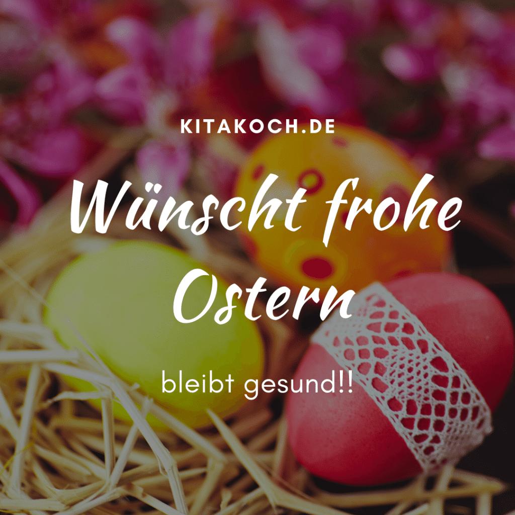 Frohe Ostern wünscht euch kitakoch